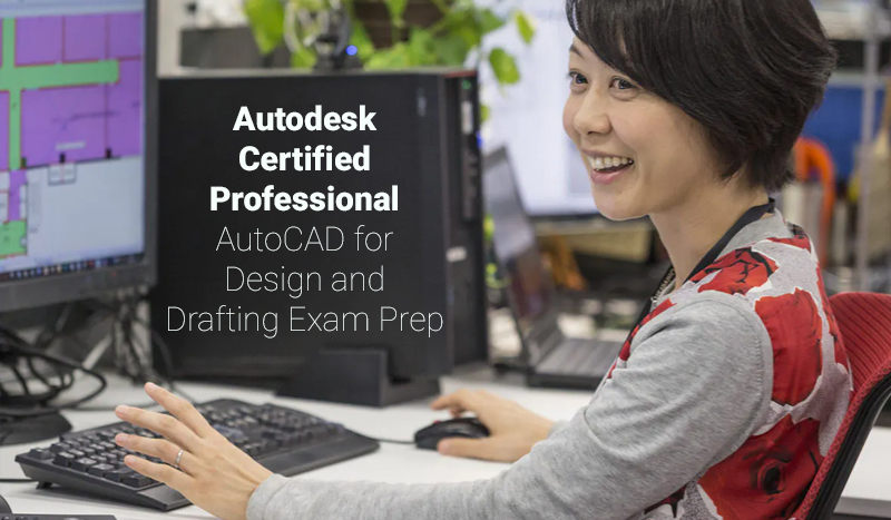 Autodesk Certified Professional: AutoCAD for Design and Drafting Exam Prep [Coursera]