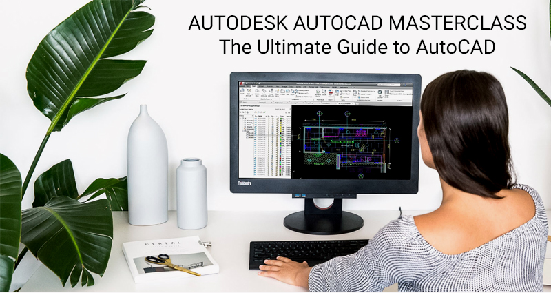 Autodesk AutoCAD Masterclass: The Ultimate Guide to AutoCAD [SkillShare]