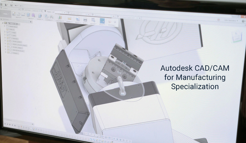 Autodesk CAD/CAM for Manufacturing Specialization [Coursera]