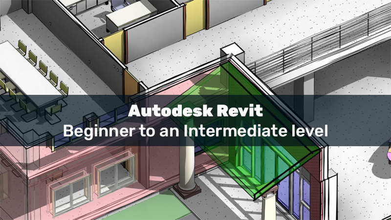 Autodesk Revit - beginner to an intermediate level [Udemy]