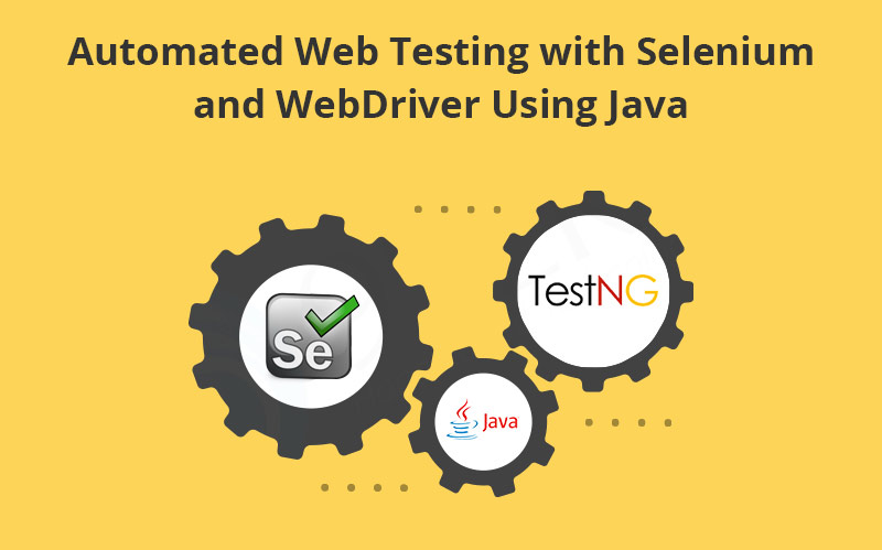 Automated Web Testing with Selenium and WebDriver Using Java [PluralSight]
