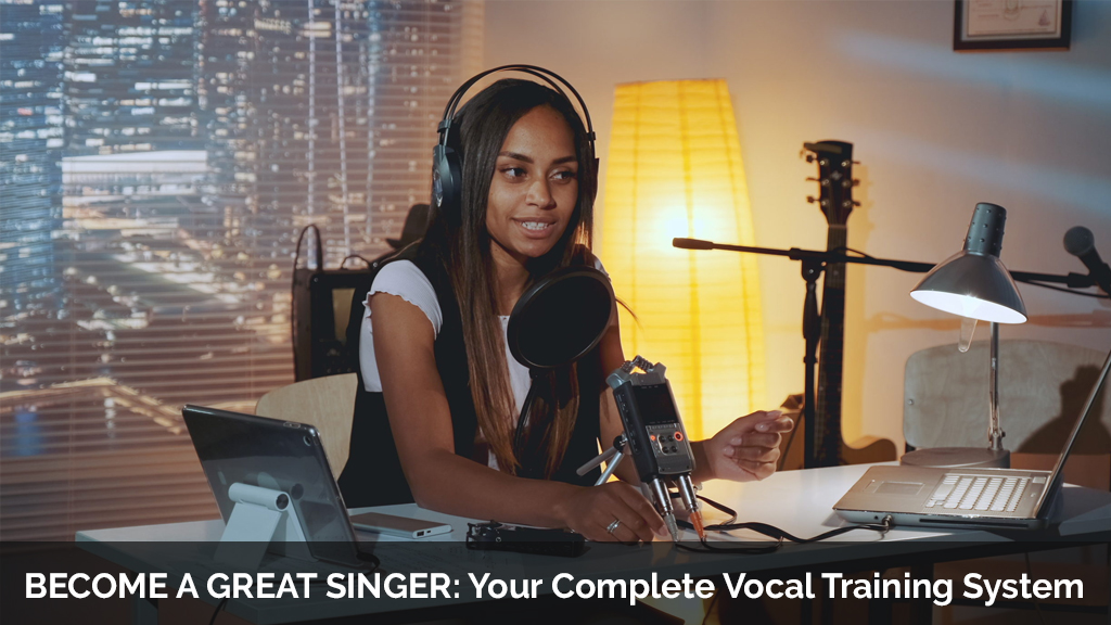 BECOME A GREAT SINGER: Your Complete Vocal Training System [Udemy]
