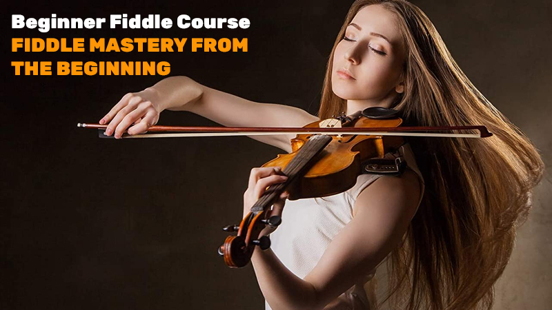 Beginner Fiddle Course - FIDDLE MASTERY FROM THE BEGINNING (Udemy)