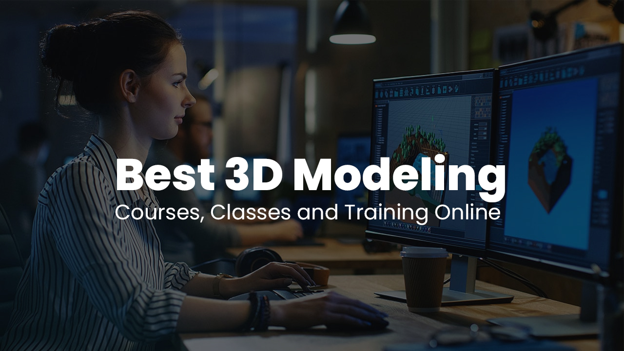 Best 3D Modeling Courses, Classes and Training Online