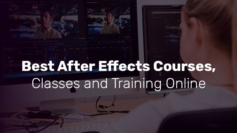 Best After Effects Courses, Classes and Training Online