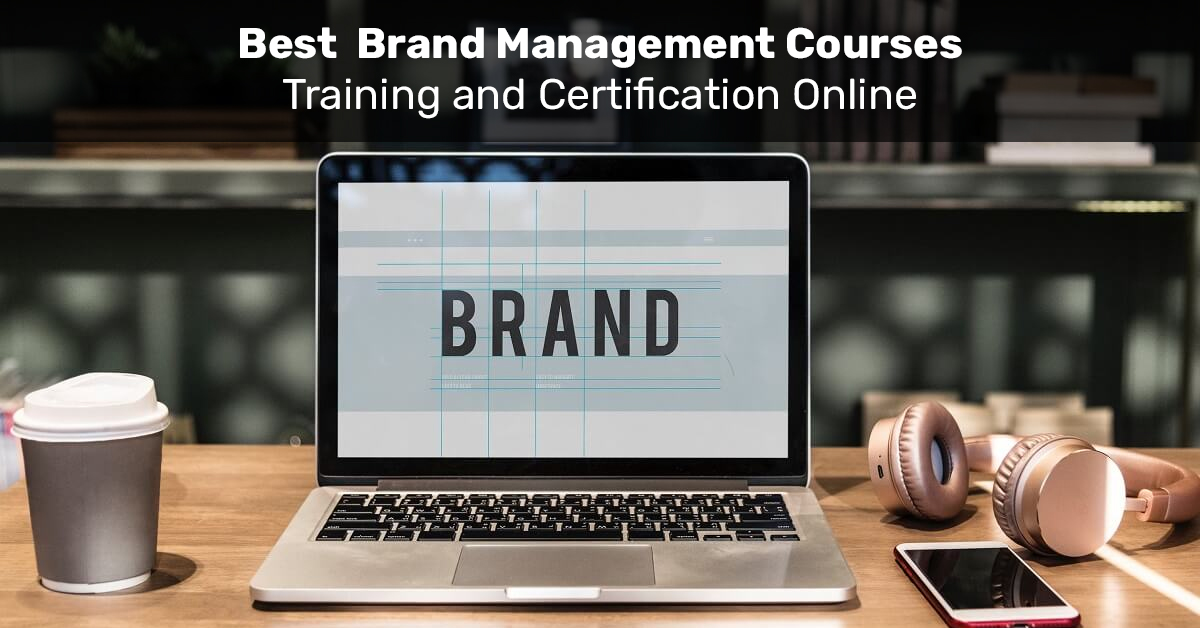 Best Brand Management Courses, Training and Certification Online