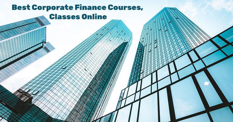 Best Corporate Finance Courses, Classes Online