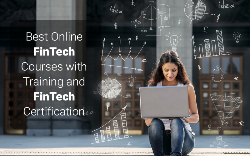 Best Online FinTech Courses with Training and FinTech Certification