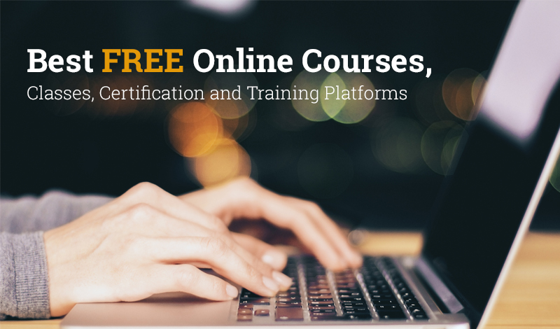 Best Free Online Courses, Classes, Certification and Training Platforms