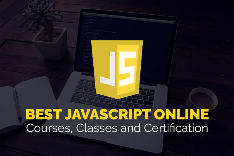 Best JavaScript Online Courses, Classes and Certification