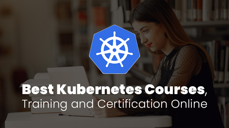 Best Kubernetes Courses, Training and Certification Online