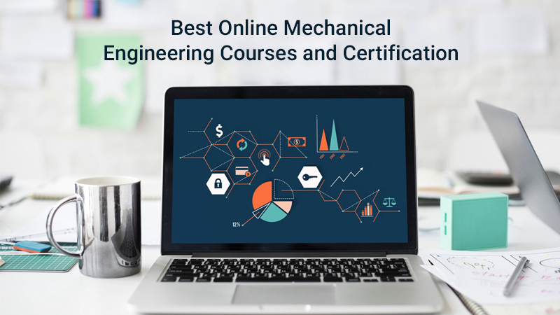 Best Online Mechanical Engineering Courses and Certification