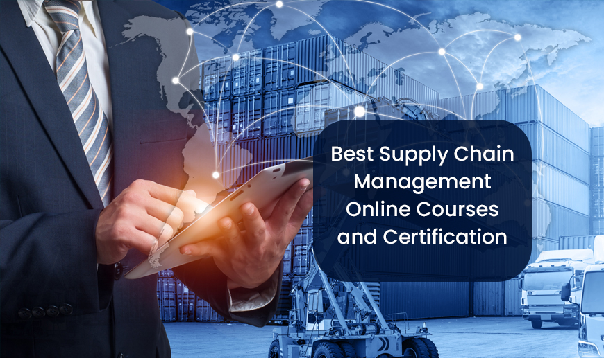 Best Supply Chain Management Online Courses and Certification