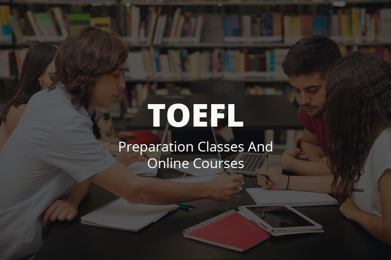 Best Toefl Preparation Courses Classes Online