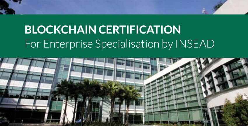 Blockchain Certification for Enterprise Specialisation by INSEAD