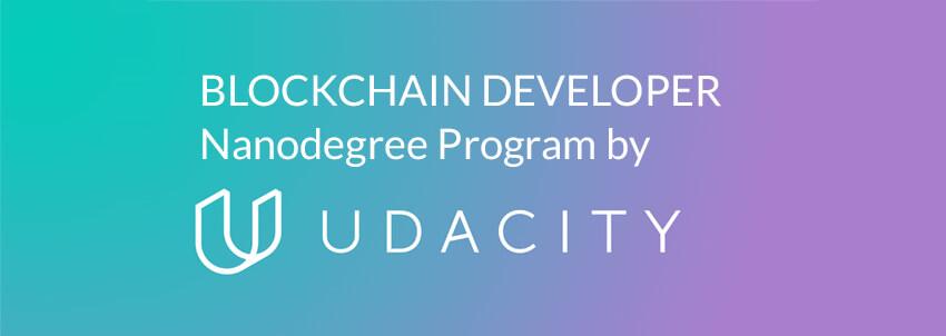 Blockchain Developer Nanodegree Program by Udacity