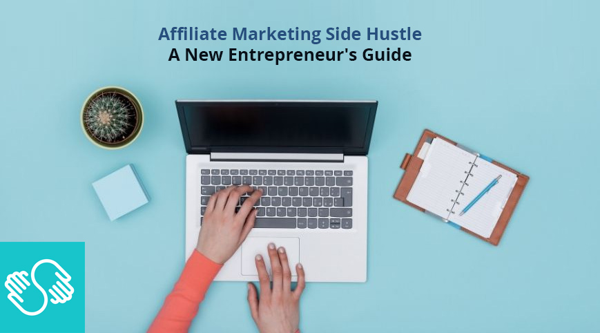 Affiliate Marketing Side Hustle: A New Entrepreneur's Guide [SkillShare]