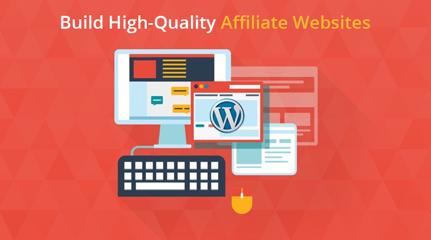 Learn how to Build High-Quality Affiliate Websites