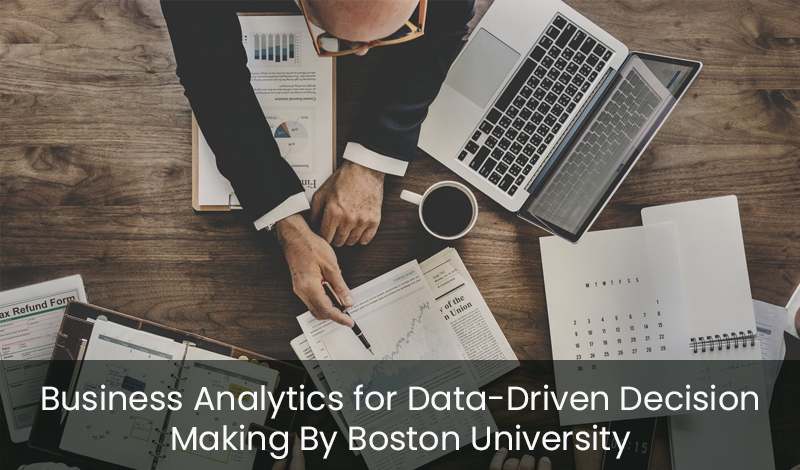 Business Analytics for Data-Driven Decision Making By Boston University