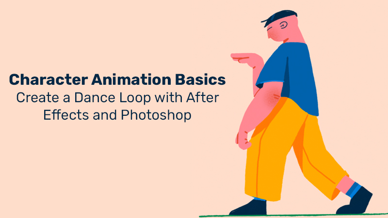 Character Animation Basics: Create a Dance Loop with After Effects and Photoshop (Skillshare)