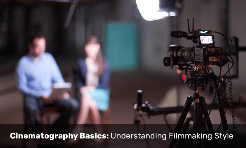 Cinematography Basics: Understanding Filmmaking Style [SkillShare]