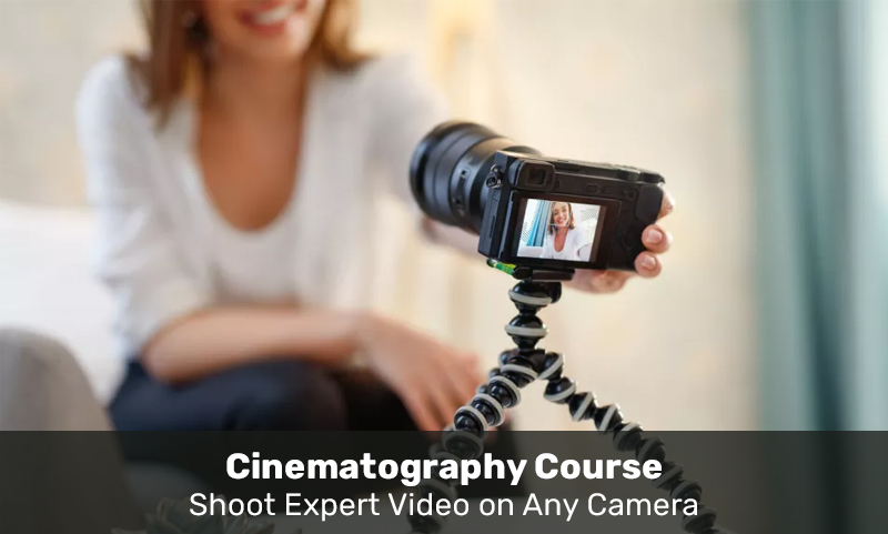 Cinematography Course | Shoot Expert Video on Any Camera [SkillShare]