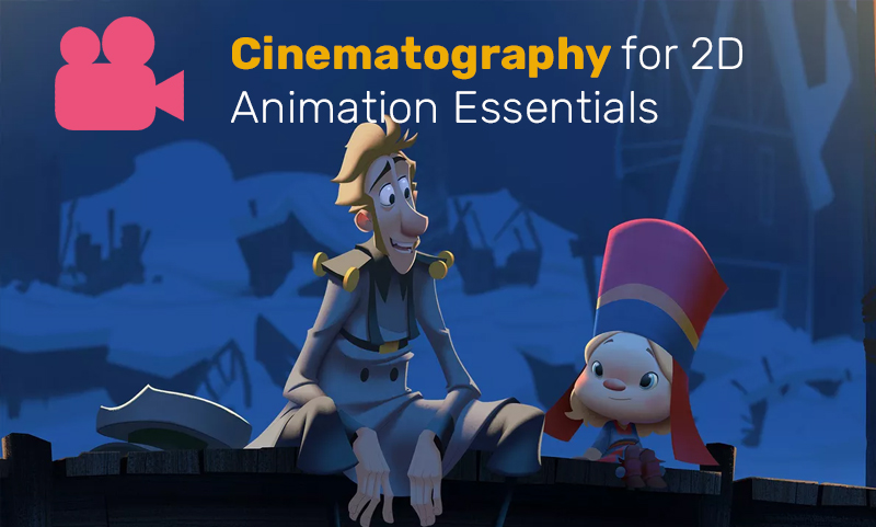 Cinematography for 2D Animation Essentials [Udemy]