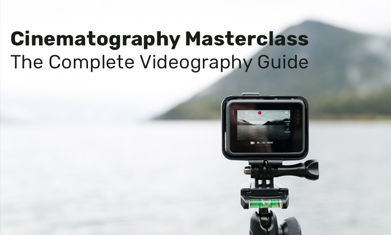 Cinematography Masterclass: The Complete Videography Guide [Udemy]