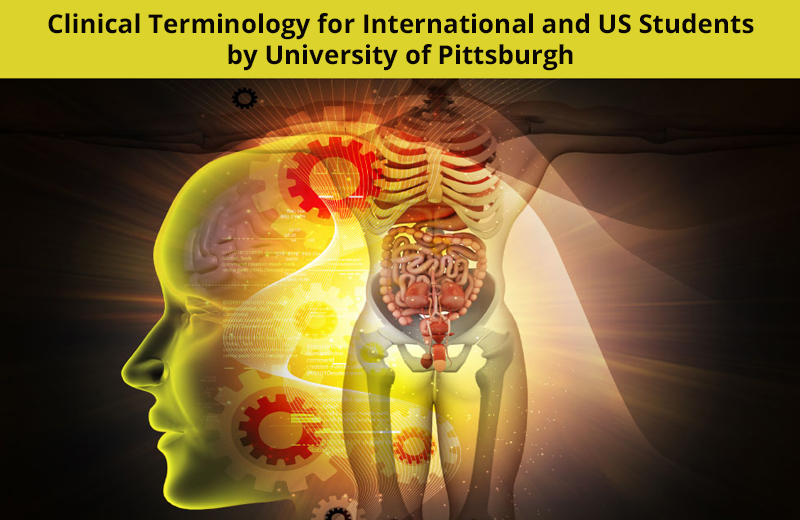 Clinical Terminology for International and US Students by University of Pittsburgh - (Coursera)