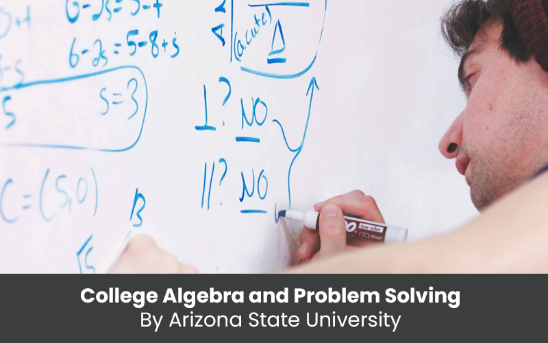 College Algebra and Problem Solving By Arizona State University