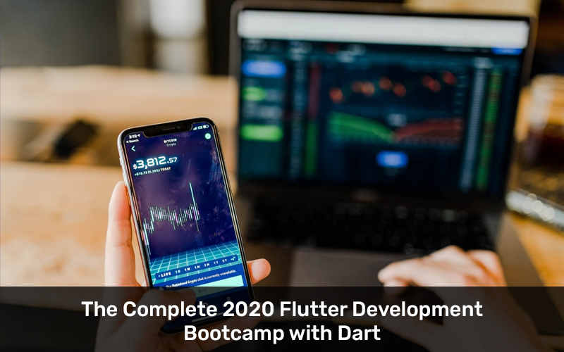 The Complete 2020 Flutter Development Bootcamp with Dart (Udemy)