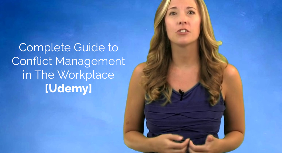 Complete Guide to Conflict Management in The Workplace [Udemy]