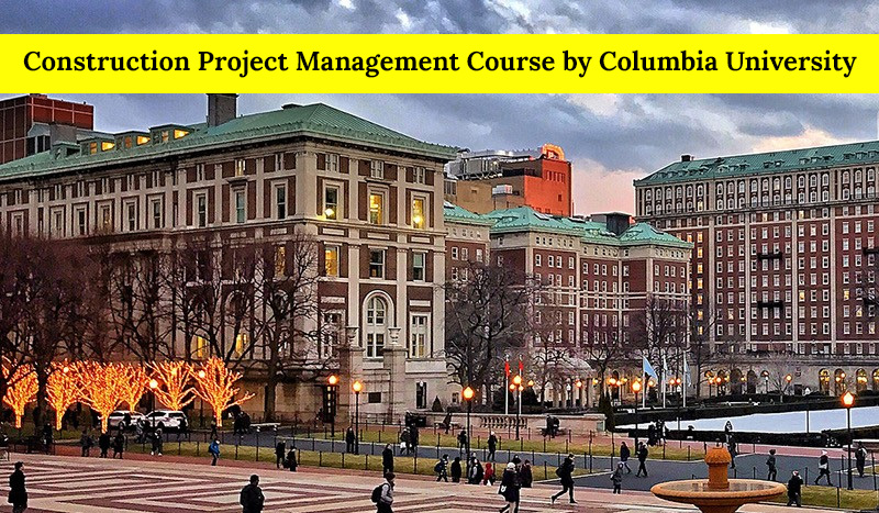 Construction Project Management Course by Columbia University