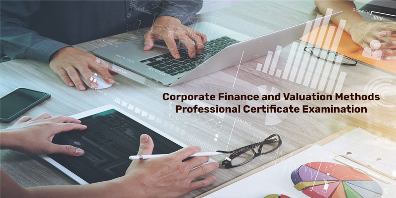 Corporate Finance and Valuation Methods Professional Certificate Examination [edX]