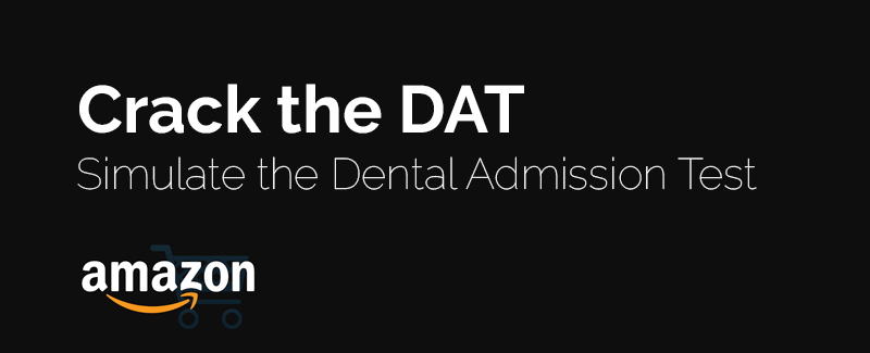 Crack the DAT - Simulate the Dental Admission Test (2020-2021 Edition) [Amazon]