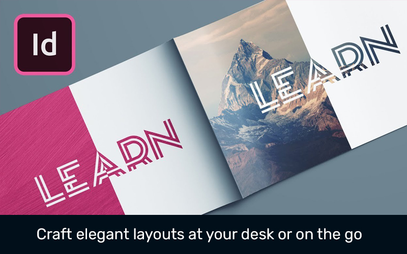 Craft elegant layouts at your desk or on the go (Adobe InDesign)