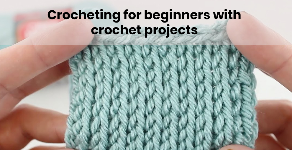 Crocheting for beginners with crochet projects [Udemy]