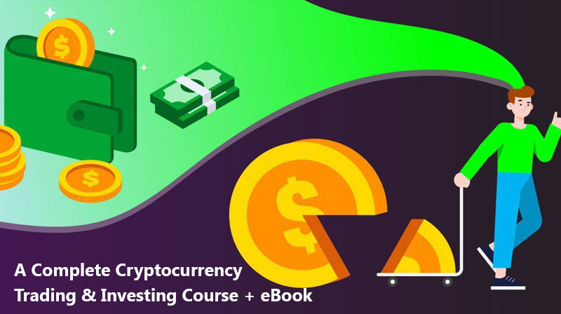 A Complete Cryptocurrency Trading & Investing Course + eBook [Udemy]