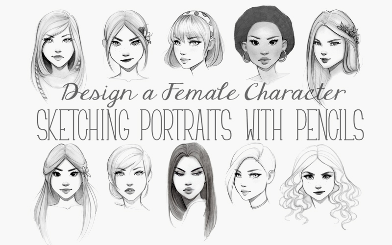 Design a Female Character: Sketching Portraits with Pencils (Skillshare)