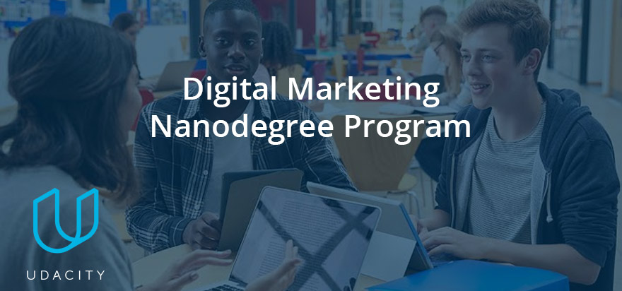 Digital Marketing Nanodegree Program