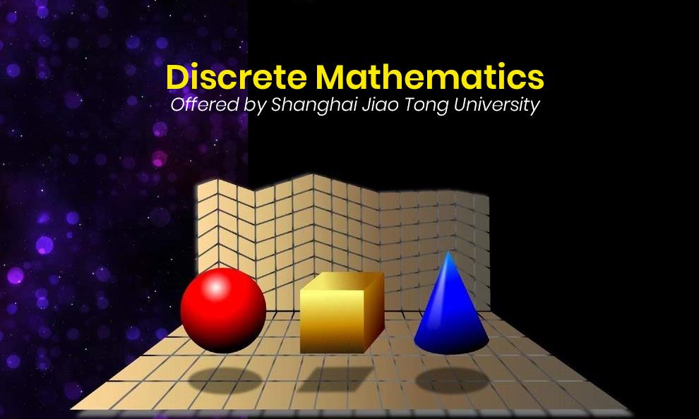 Discrete Mathematics - Offered by Shanghai Jiao Tong University [Coursera]