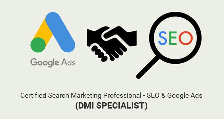 Certified Search Marketing Professional - SEO & Google Ads (DMI SPECIALIST)