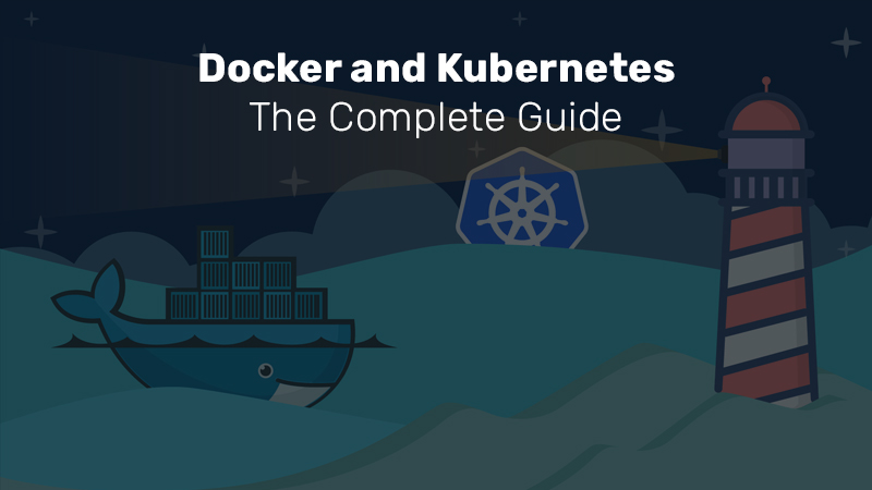 Docker and Kubernetes: The Complete Guide (Udemy)