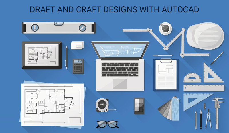 Draft and Craft Designs with AutoCAD [LinkedIn]