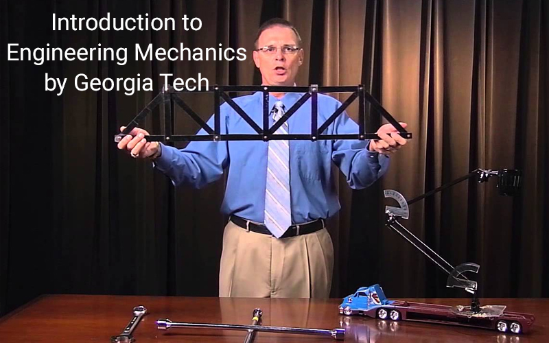 Introduction to Engineering Mechanics by Georgia Tech – (Coursera)