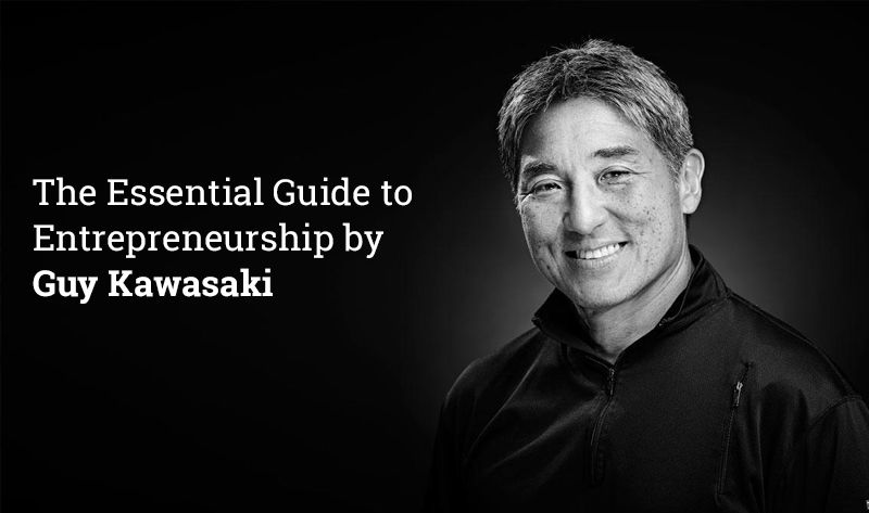 The Essential Guide to Entrepreneurship by Guy Kawasaki [Udemy]