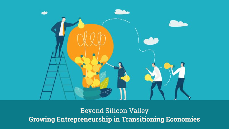 Beyond Silicon Valley: Growing Entrepreneurship in Transitioning Economies [Coursera]