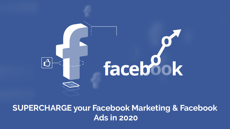 SUPERCHARGE your Facebook Marketing & Facebook Ads in 2020 [Udemy]