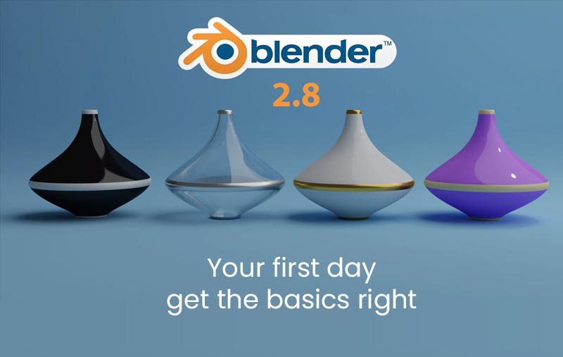 Blender 2.8: Your first day - get the basics right (Skillshare)