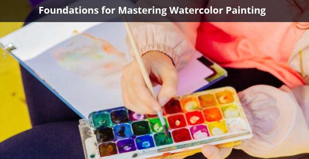 Foundations for Mastering Watercolor Painting - Udemy